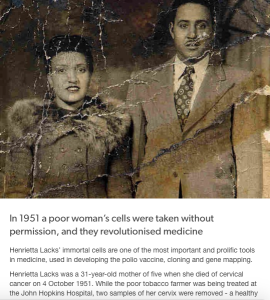 "I was on tumblr and I came across this post with the hashtag of black history month. It got me thinking about how we are ""haunted by history"" since Henrietta Lack's immortal cells have been used many times after her death to help with advances in medicine."